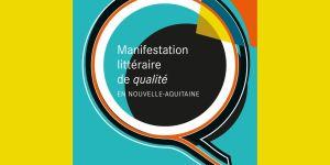 manifestation littéraire de qualité nouvelle aquitaine