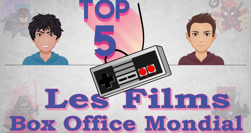 Top 5 #2 | Les Films Du Box Office Mondial