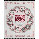 Mission Street Food By Anthony Myint and Karen Leibowitz
