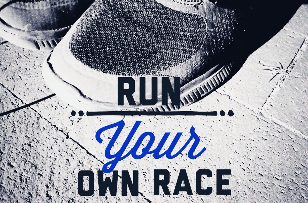 Monday Mindset: Run Your Own Race!