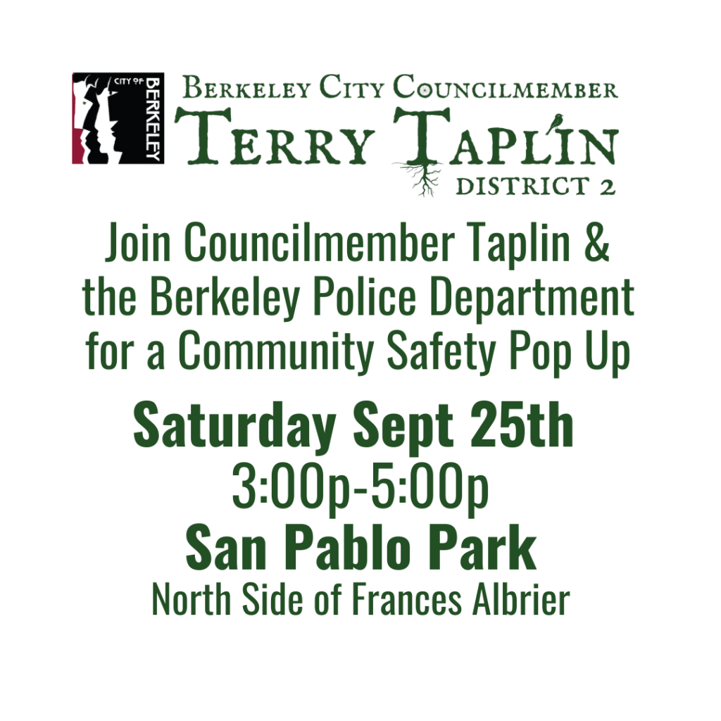 Sept 25th, 3-5pm at San Pablo Park (North side of Frances Albrier) join CM Taplin and BPD for a community safety pop up!