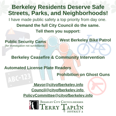 Berkeley residents deserve safe streets, parks, and neighborhoods!