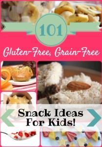 101-Easy-Delicious-Gluten-Free-Grain-Free-Snack-Ideas-for-Kids