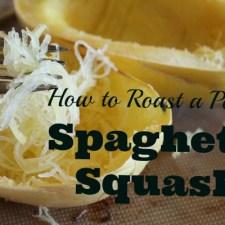 How to Roast a Spaghetti Squash – Perfectly