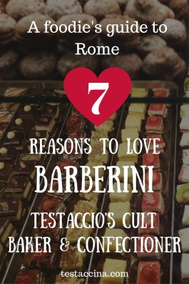 A foodie's guide to Rome: 7 reasons to love Barberini, Testaccio's cult baker and confectioner