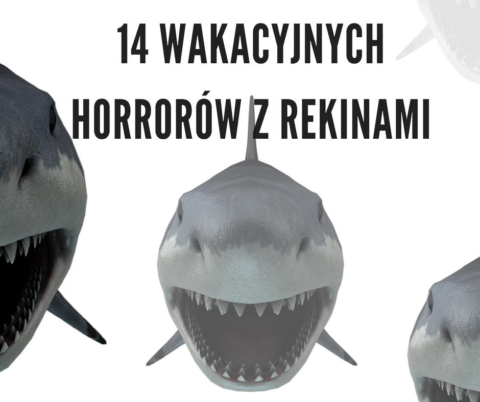 14 wakacyjnych horrorów z rekinami