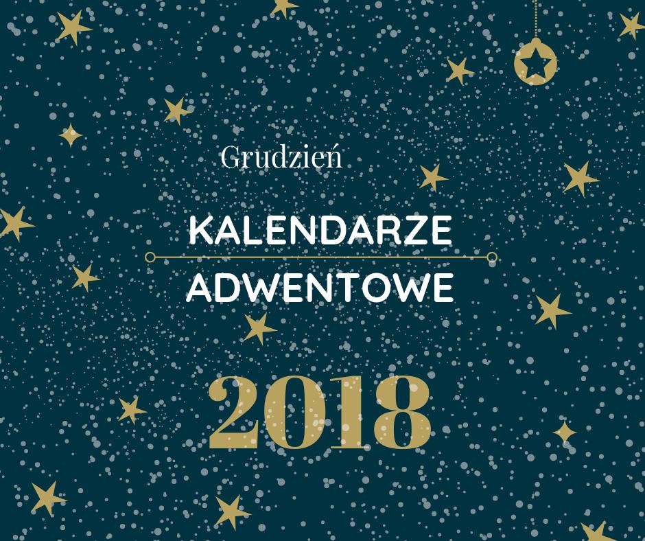 Kalendarze adwentowe 2018