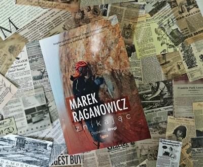 Marek Raganowicz Znikając Opowieci drogi