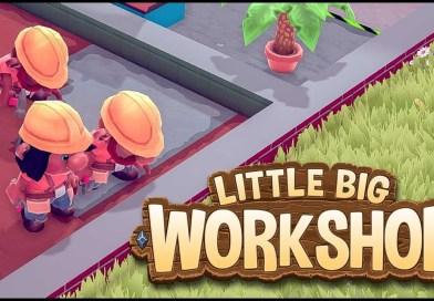 Little Big Workshop – mały-duży warsztat, z potencjałem! – recenzja [PC]