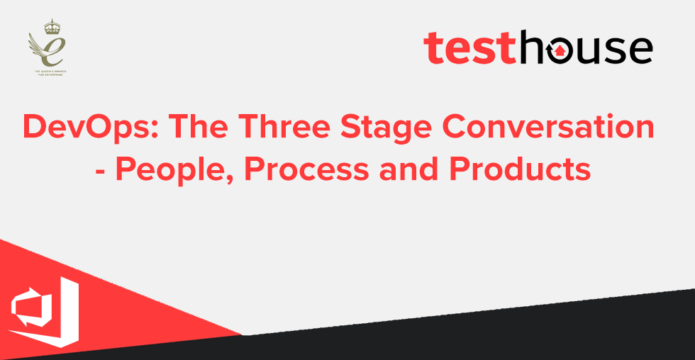 DevOps: The Three Stage Conversation – People, Process and Products