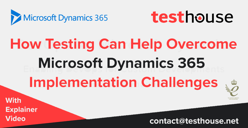 How Testing Can Help to Overcome Dynamics 365 Implementation Challenges