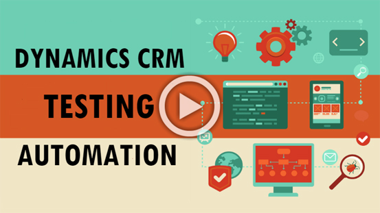Automation Testing with Dynamics CRM