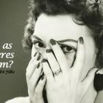O que as mulheres querem? #5