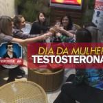 Dia da Mulher - Testosterona reúne leitoras para curtirem dia especial