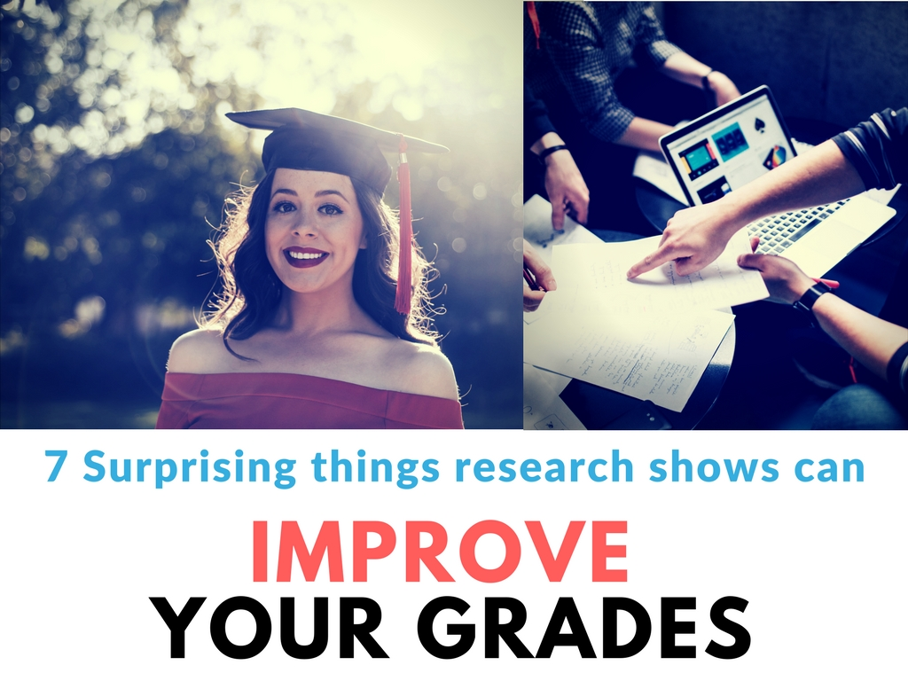 7 Surprising Things Research Shows Can Bring Your Grades Up