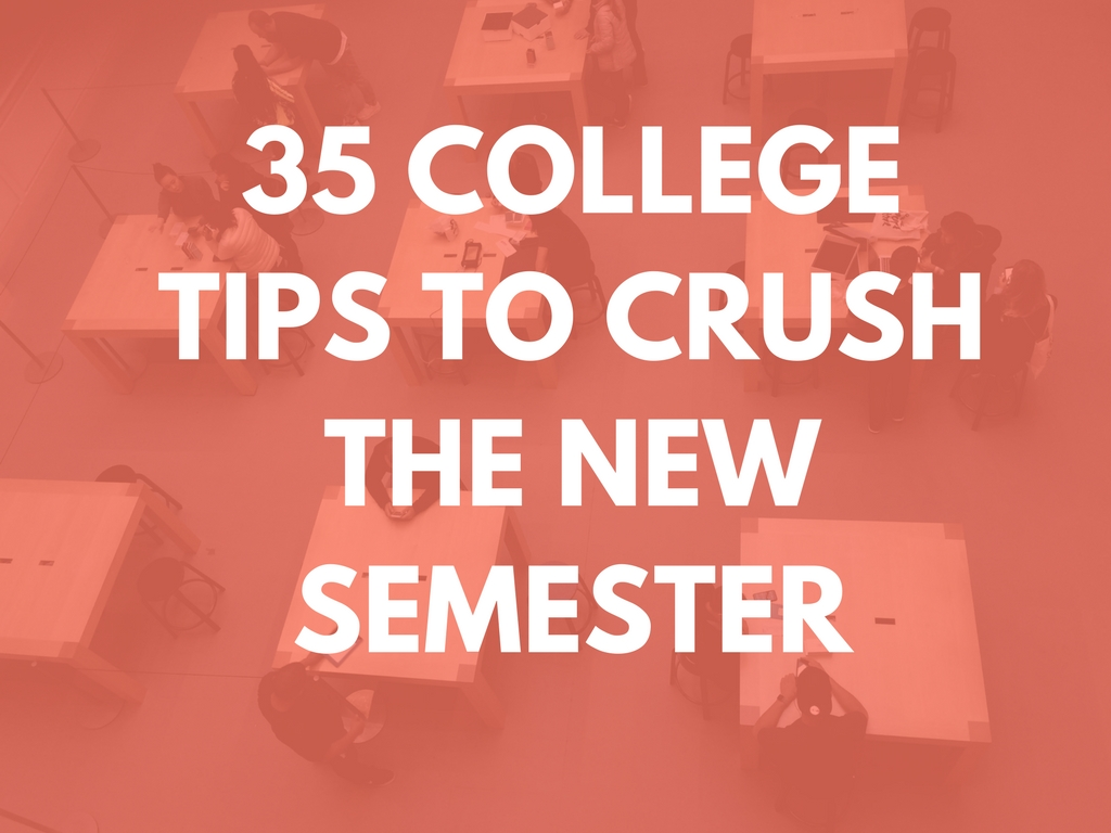 Back to School: 35 Tips for College Students to CRUSH the New Semester