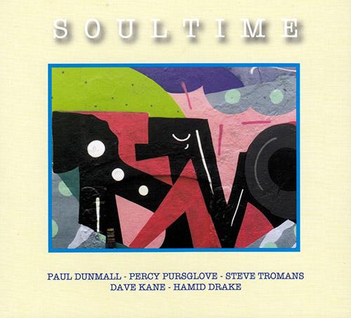 Dunmall / Pursglove / Tromans / Kane / Drake: Soultime (FMR)