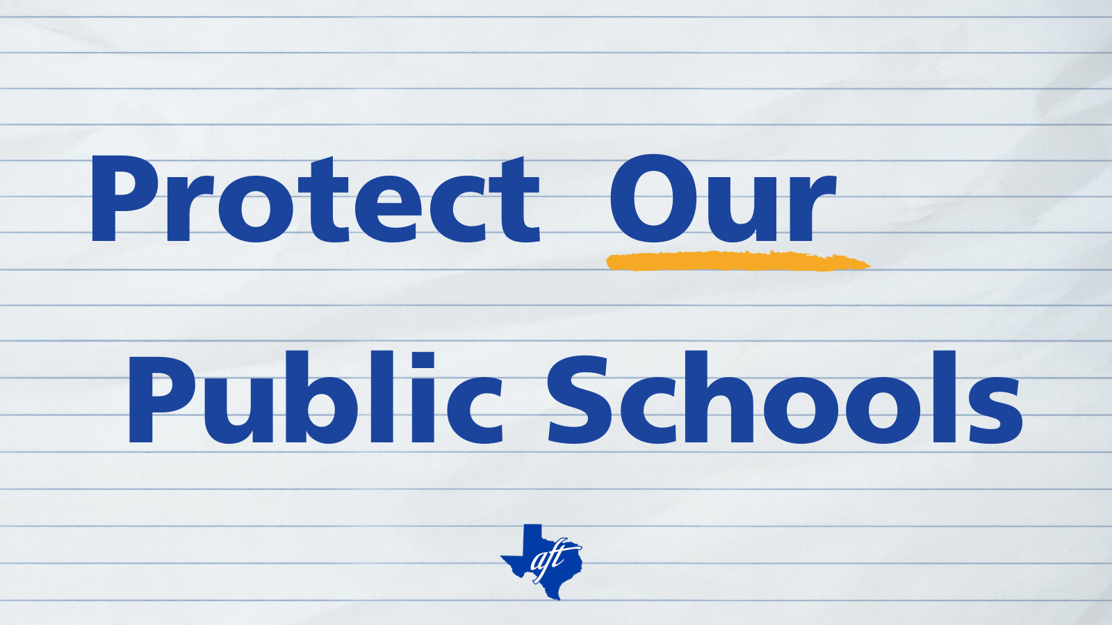 """Text says """"Protect Our Public Schools"""" with the word """"our"""" underlined"""