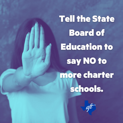 """Photo shows a person holding up their hand, palm stretched outward, as if to say no. Text says, """"Tell the State Board of Education to say NO to more charter schools."""""""