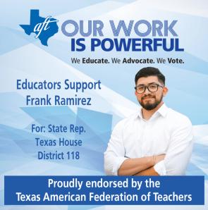 Texas. AFT Logo on blue diamond background. Text: Educators Support Frank Ramirez