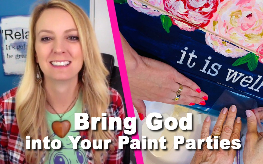 3 Ways to Bring God into Your Paint Parties!!!