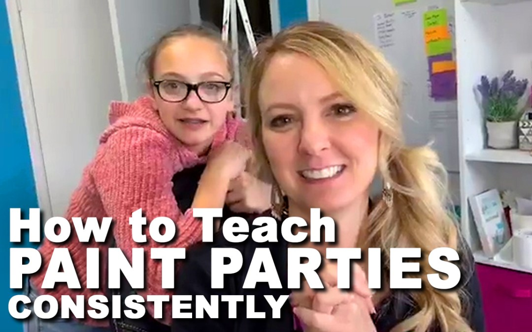 How to consistently Teach Paint Parties!