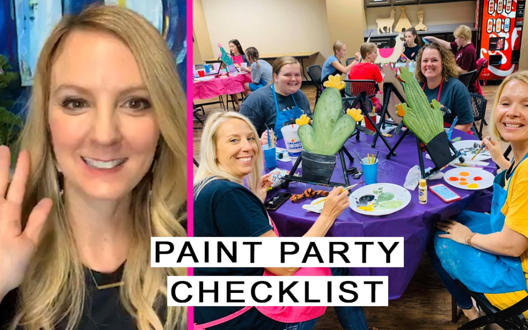 Need a Paint Party Checklist???