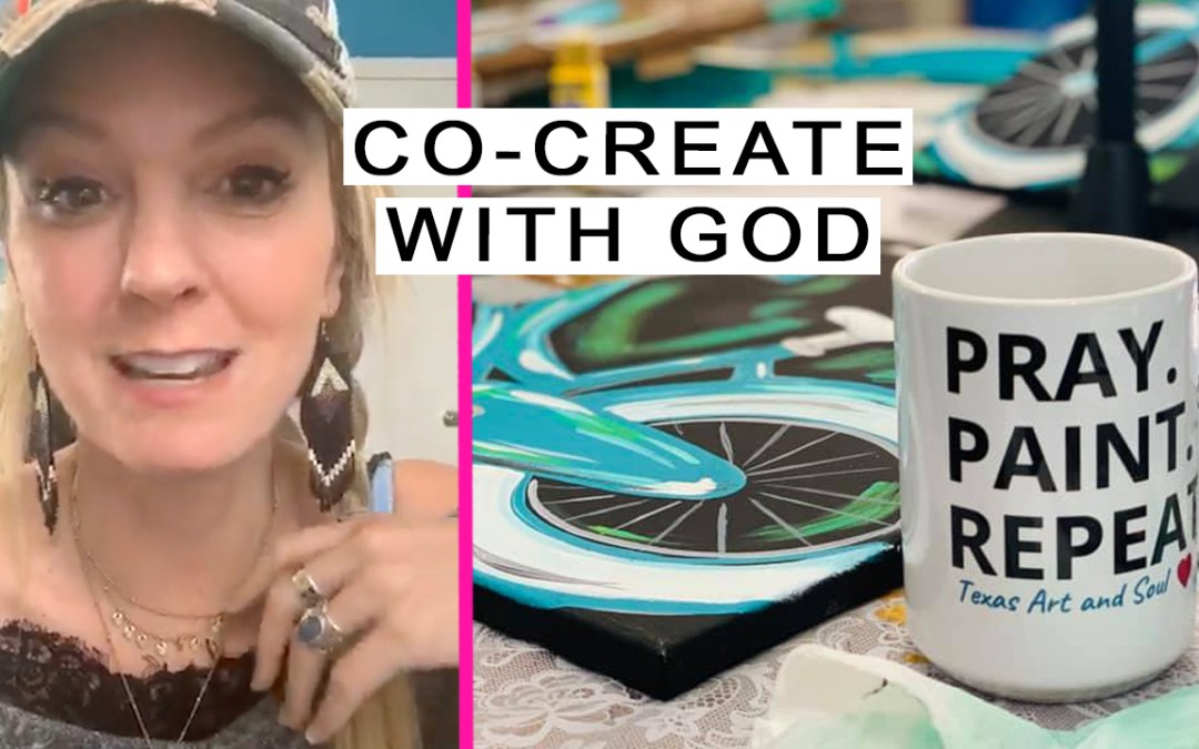 Co-Create with God