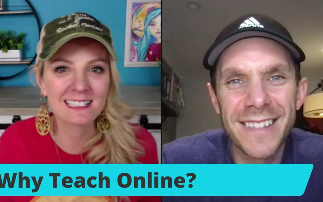 Why teach ONLINE?