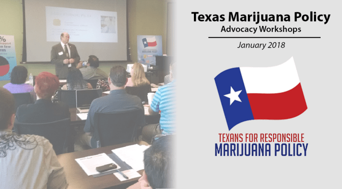 Texas Marijuana Policy Advocacy Workshops — January 2018
