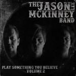 Jason-Lee-McKinney-Band-Play-Something-You-Believe