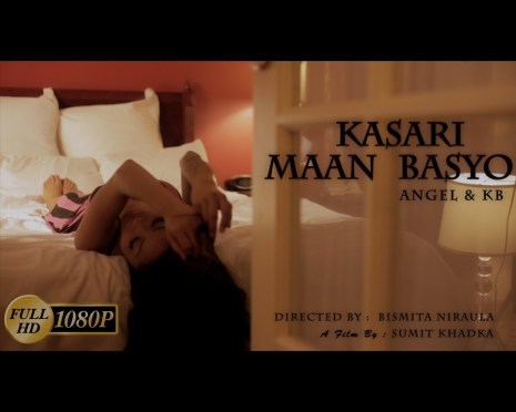 Kasari Maan Basyo Official Music Video