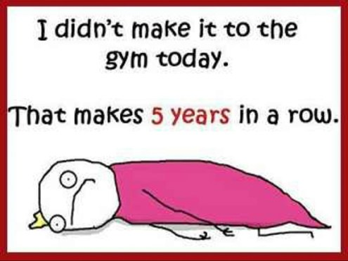I didn't make it to the gym today!