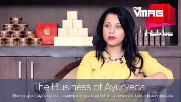 M&S Inspire: Shweta Upadhyaya – The Business of Ayurveda