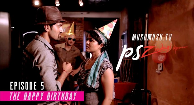 P. S. Zindagi S01E05: The Happy Birthday