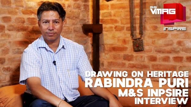M&S INSPIRE: DRAWING ON HERITAGE   Rabindra Puri