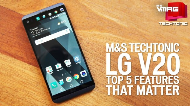 Techtonic: Top 5 Things That Matter in LG V20