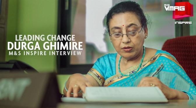 M&S INSPIRE: DURGA GHIMIRE – Leading Change
