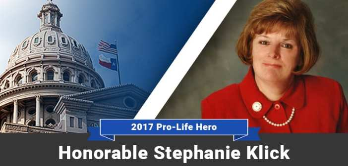 2017 Pro-Life Hero: Honorable Stephanie Klick, Texas House of Representatives, District 91