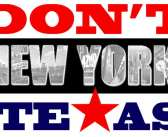 Don't New York my Texas