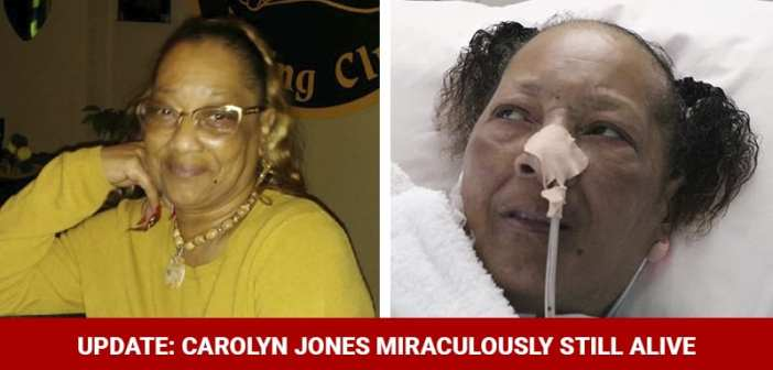 Carolyn Jones miraculously still alive 48 hours after plug pulled against family's will!