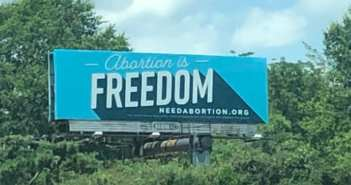 "Extremists buy ""abortion is freedom"" billboards in Texas sanctuary city for the unborn"
