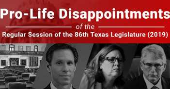 Pro-Life Disappointments for the 86th Legislature