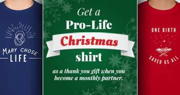 Get a Pro-Life Christmas t-shirt as a monthly partner