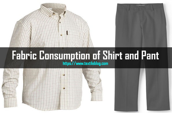 consumption of fabric for Shirt and Pant