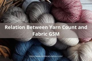 Relation Between Yarn Count and Fabric GSM