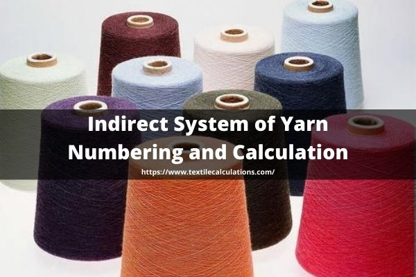 Indirect System of Yarn Numbering and Calculation