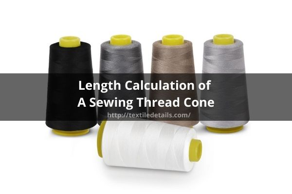 Length Calculation of a Sewing Thread Cone