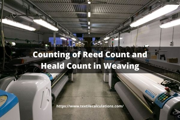 Counting of Reed Count and Heald Count in Weaving