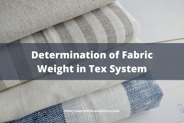 Determination of Fabric Weight in Tex System